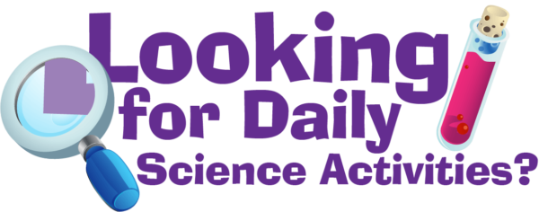 Looking for Daily Science Activities